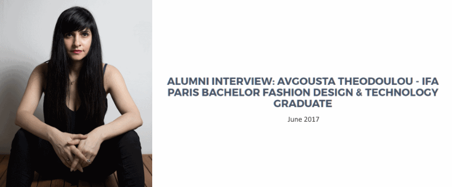 Alumni Interview Ifa Paris Bachelor Fashion Design Technology Graduate Avgousta Theodoulou